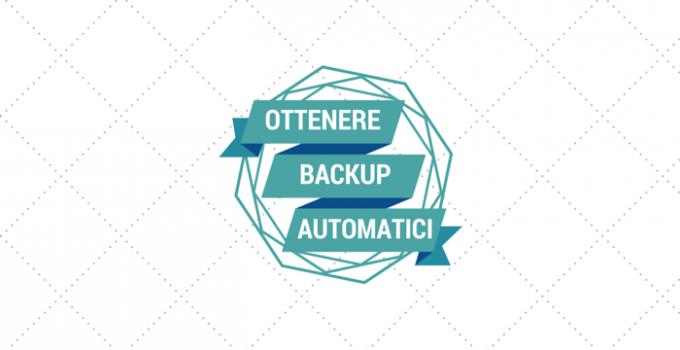 Come ottenere Backup Automatici