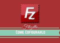 Come configurare Filezilla