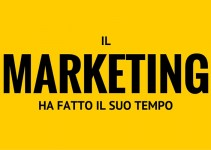 Il marketing ha fatto il suo tempo