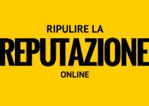 Ripulire la reputazione online