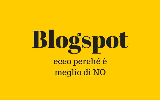 In quali casi è meglio non usare Blogspot?