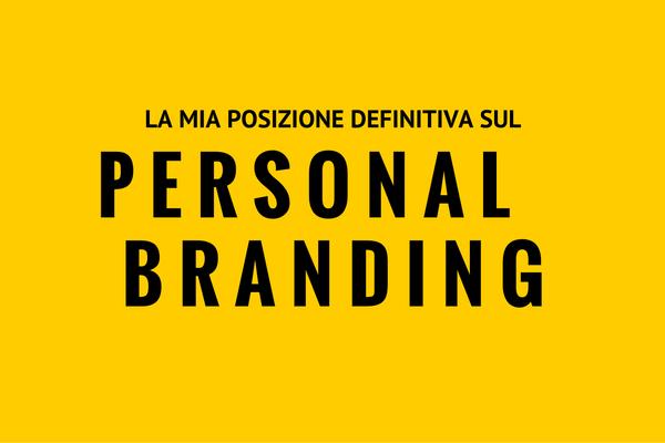 Cosa penso veramente del personal branding