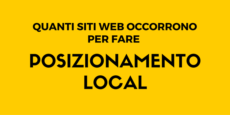 quanti siti web occorrono per fare posizionamento local?