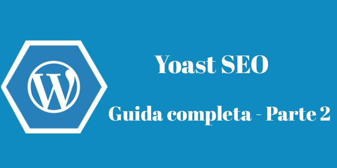 Yoast SEO – La Guida Completa – Parte 2 [Video]