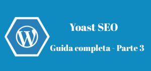 Yoast SEO La Guida Completa Parte 3 Video