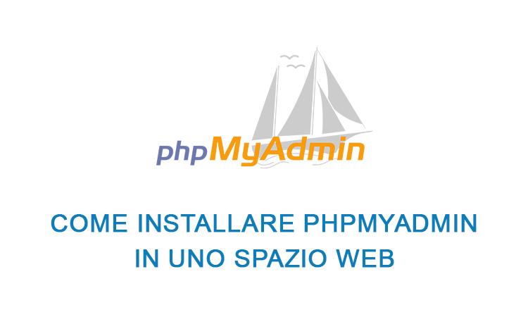 Come installare phpmyadmin in uno spazio web