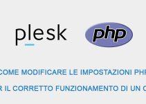 Come modificare le impostazioni PHP per il corretto funzionamento di un CMS