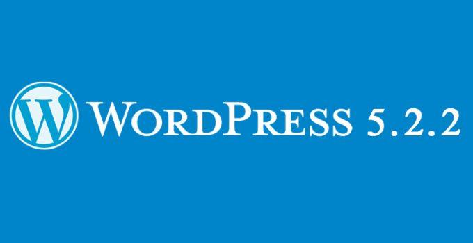 WordPress 5.2.2: nuovo aggiornamento dedicato alla sicurezza