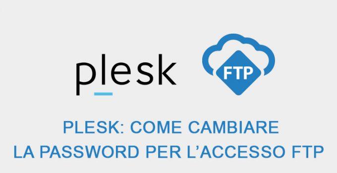Plesk: Come cambiare password per l'accesso FTP