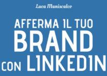 afferma il tuo brand con linkedin
